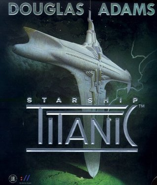 Starship Titanic C/W95/Us by Douglas Adams (1998-04-03)