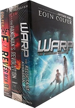 Eoin Colfer Collection 3 Books Set (W.A.R.P. Series) (The Reluctant Assassin, Hangman's Revolution, The Forever Man)