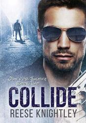 Collide (Out for Justice, #2) Pdf Book