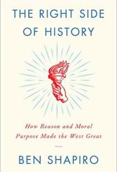The Right Side of History: How Reason and Moral Purpose Made the West Great Pdf Book