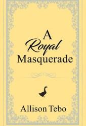 A Royal Masquerade  (The Tales of Ambia #3) Pdf Book
