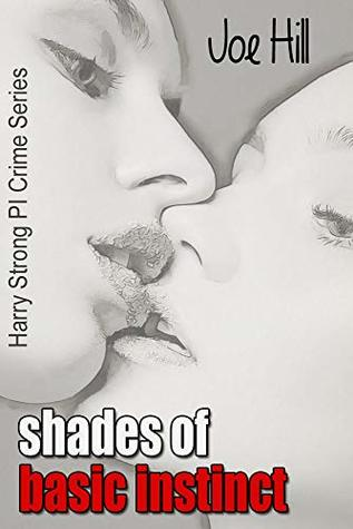 Shades of Basic Instinct: Harry Strong PI Crime Series Book 1