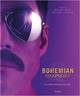 Bohemian Rhapsody : Le Livre du Film
