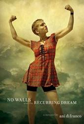 No Walls and the Recurring Dream: A Memoir Book Pdf