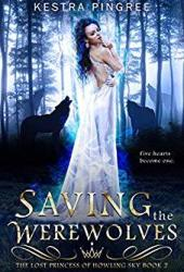 Saving the Werewolves (The Lost Princess of Howling Sky, #2)