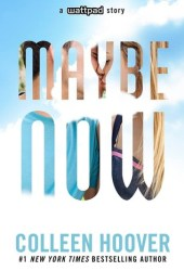 Maybe Now (Maybe, #2) Book Pdf