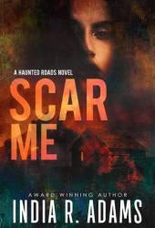 Scar Me (Haunted Roads, #2) Pdf Book