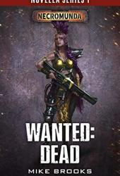 Wanted: Dead (The Black Library Novella Series 1 #6)