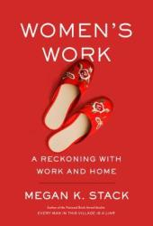 Women's Work: A Reckoning with Work and Home Pdf Book