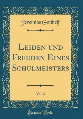 Leiden Und Freuden Eines Schulmeisters, Vol. 2