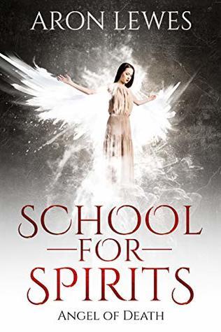 School For Spirits: Angel of Death (Spirit School #4)