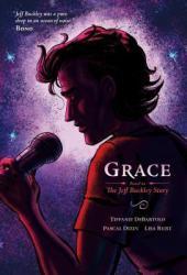 Grace: Based on the Jeff Buckley Story Pdf Book