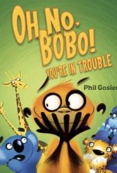 Oh No, Bobo!: You're in Trouble Pdf Book