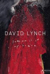 David Lynch: Someone Is in My House Pdf Book
