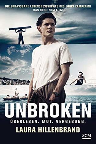 Unbroken: Überleben. Mut. Vergebung.