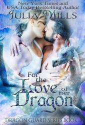 For the Love of Her Dragon (Dragon Guards #4)