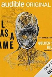 Evil Has A Name: The Untold Story of the Golden State Killer Investigation Book Pdf