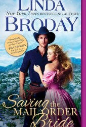 Saving the Mail Order Bride (Outlaw Mail Order Brides, #2) Pdf Book