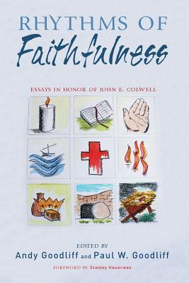 Rhythms of Faithfulness: Essays in Honor of John E. Colwell