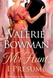 Mr. Hunt, I Presume (Playful Brides, #10.5) Pdf Book
