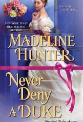 Never Deny a Duke (Decadent Dukes Society, #3) Pdf Book
