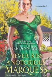 Never Kiss a Notorious Marquess (Infamous Lords, #3) Pdf Book