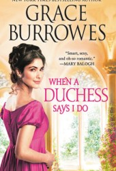 When a Duchess Says I Do (Rogues to Riches #2) Pdf Book