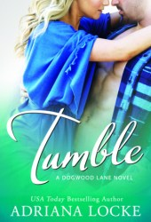 Tumble (Dogwood Lane, #1) Book Pdf