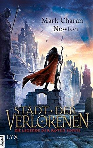 Die Legende der Roten Sonne - Stadt der Verlorenen (Legende-der-Roten-Sonne-Reihe 2)