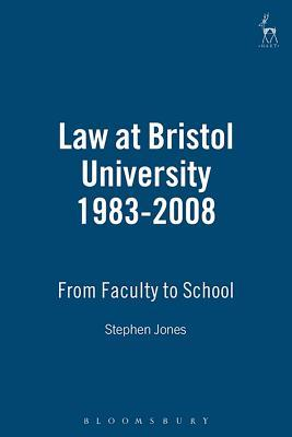 Law at Bristol University 1983-2008: From Faculty to School
