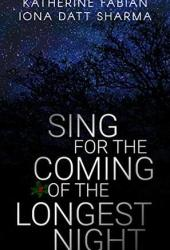 Sing for the Coming of the Longest Night Book Pdf