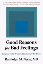 Good Reasons for Bad Feelings: Insights from the Frontier of Evolutionary Psychiatry Pdf Book