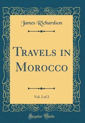 Travels in Morocco, Vol. 2 of 2