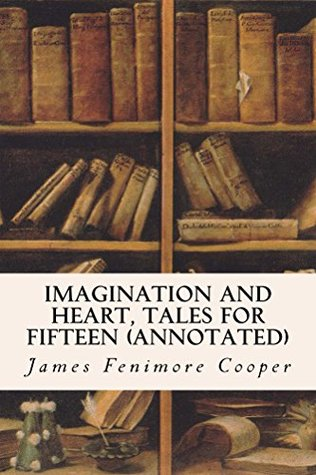 Imagination and Heart, Tales for Fifteen (annotated)