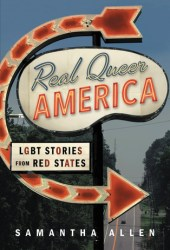 Real Queer America: LGBT Stories from Red States Pdf Book