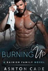 Burning Up (Rainier Family #3) Pdf Book