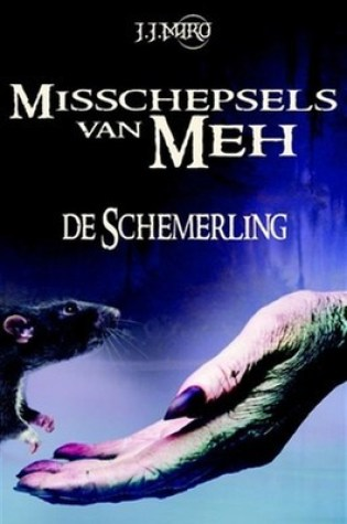 De Schemerling (Misschepsels van Meh #1) – J.J. Miro