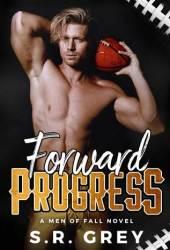 Forward Progress (Men of Fall #1) Book Pdf