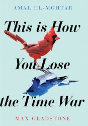 This Is How You Lose the Time War Pdf Book