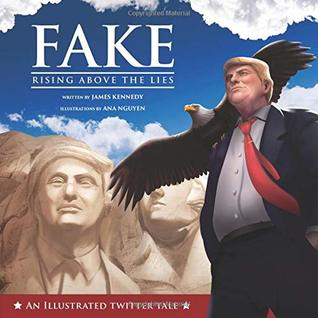 Fake: Rising Above the Lies: An Illustrated Twitter Tale