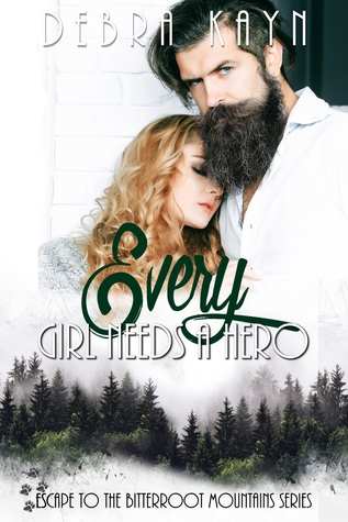 Every Girl Needs a Hero (Escape to the Bitterroot Mountains, #2)