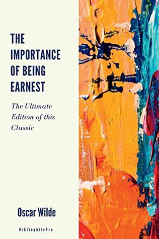 The Importance of Being Earnest: (Ultimate Edition) (Wildest Theatre) (Volume 3)