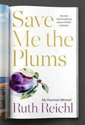 Save Me the Plums: My Gourmet Memoir Pdf Book