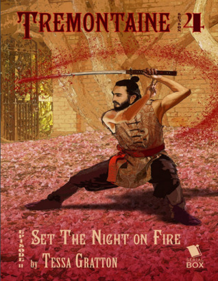 Set the Night on Fire (Tremontaine #4.11)