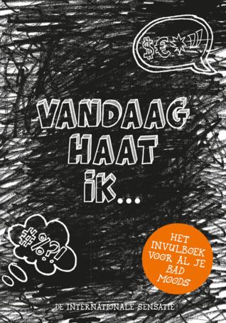 Vandaag haat ik... (EN: The Little Book of Bad Moods: Be Your Worst Self) Boek omslag