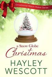 A Snow Globe Christmas (Ornamental Match Maker Series #5)