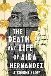 The Death and Life of Aida Hernandez: A Border Story Pdf Book