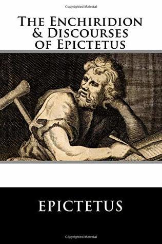 The Enchiridion & Discourses of Epictetus