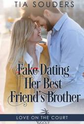 Fake Dating Her Best Friend's Brother Pdf Book