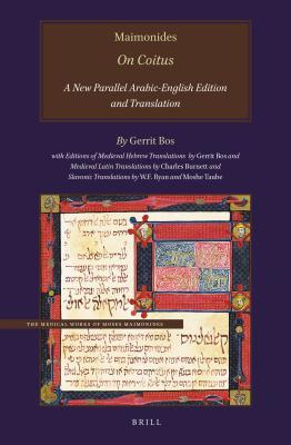 Maimonides' on Coitus: A New Parallel Arabic-English Edition and Translation